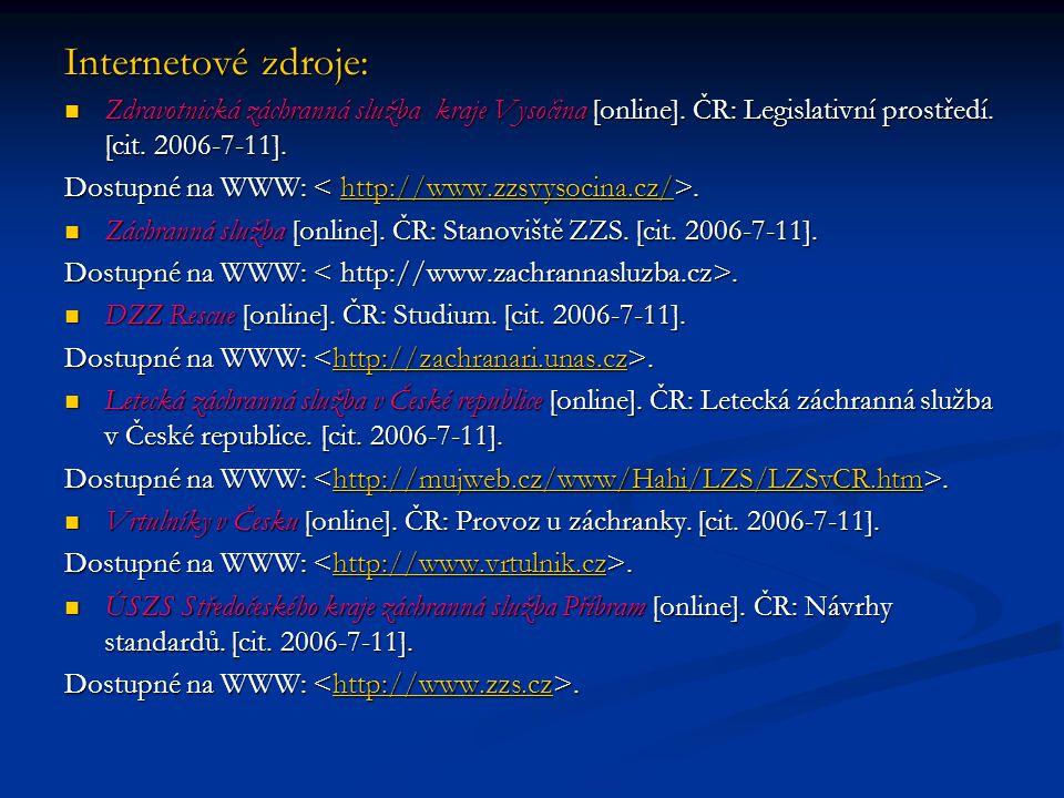 Internetové zdroje: Zdravotnická záchranná služba kraje Vysočina [online]. ČR: Legislativní prostředí. [cit. 2006-7-11].